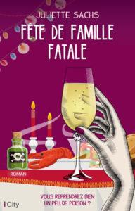 couverture du roman fete de famille fatale de juliette sachs