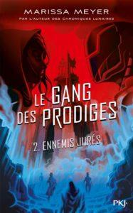 Couverture de Le Gang des Prodiges, tome 2 Ennemis Jurés de Marissa Meyer