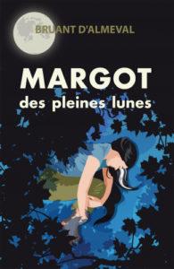 couverture du roman Margot des pleines lunes de Bruant d'Almeval
