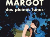 Margot des pleines lunes / Bruant d'Almeval