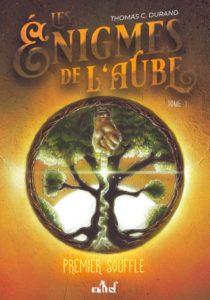 Couverture de Premier souffle, tome 1 de Les énigmes de l'aube, de Thomas C. Durand