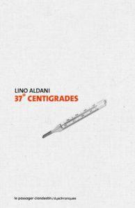 couverture de la nouvelle 37 degre centigrades de lino aldani