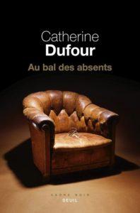 Couverture de Au bal des absents de Catherine Dufour