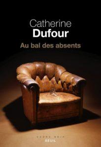 chronique du roman au bal des absents de catherine dufour