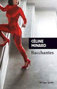 couverture du roman bacchantes de celine minard