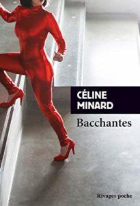 chrinique du roman bacchantes de celine minard