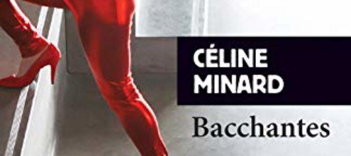 Bacchantes / Céline Minard