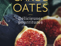 Délicieuses pourritures / Joyce Carol Oates