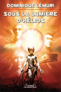 couverture du roman sous la lumiere d'helios de dominique lemuri