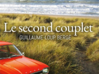 Le second couplet / Guillaume-Loup Bergé