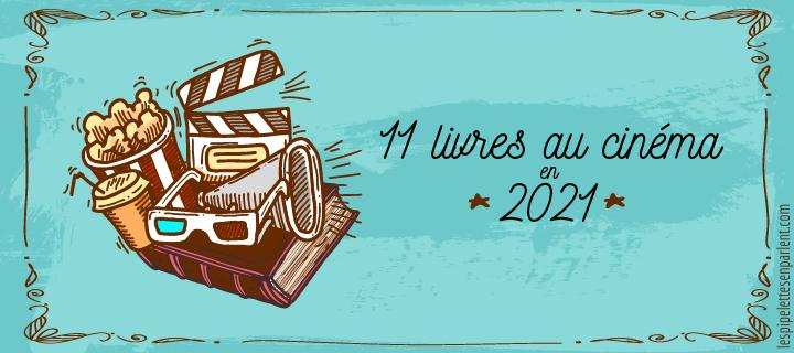 11 livres au cinéma en 2021