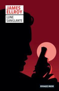 couverture du roman lune sanglante de james ellroy