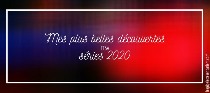 Mes plus belles découvertes séries 2020 | TFSA