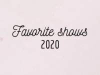 Favorite shows 2020