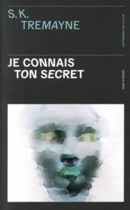 couverture du roman je connais ton secret de sk tremayne