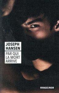 couverture du roman Par qui la mort arrive de Joseph Hansen