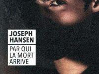 Par qui la mort arrive / Joseph Hansen