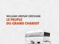 Le peuple du grand chariot / William Lindsay Gresham