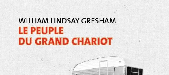 Le peuple du grand chariot / William Lindsay Gresham
