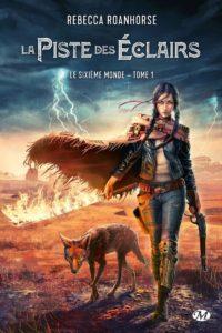 couverture du roman la piste des éclairs de rebecca roanhorse