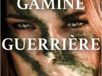 Gamine, guerrière, sauvage / Eric Cherrière