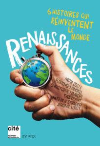 couverture du livre Renaissances 6 histoires qui réinventent le monde
