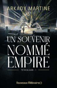couverture du roman Un souvenir nommé empire de Arkady Martine