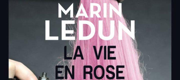 La vie en rose / Marin Ledun
