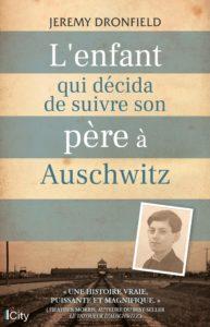 couverture du roman L'enfant qui décida de suivre son père à Auschwitz de Jeremy Dronfield