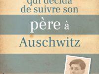 L'enfant qui décida de suivre son père à Auschwitz / Jérémy Dronfield