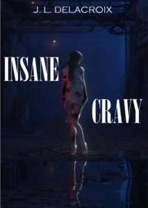 couverture du roman Insane cravy de J.L. Delacroix