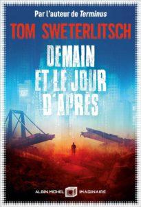 couverture du roman Demain et le jour d'après de Tom Sweterlitsch