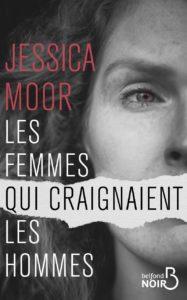 couverture du roman Les femmes qui craignaient les hommes de Jessica Moor