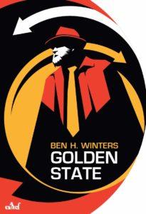 chronique du roman Golden State de Ben H. Winters