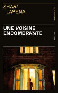 couverture du roman Une voisine encombrante de Shari Lapena