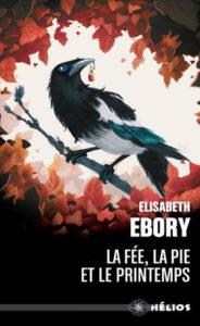 couverture poche de La fée, la pie et le printemps de Elisabeth Ebory