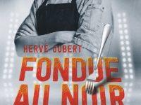 Fondue au noir / Hervé Jubert