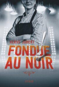 couverture du roman Fondue au noir de Hervé Jubert