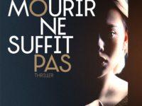 Mourir ne suffit pas / Danielle Thiéry & Marc Welinski