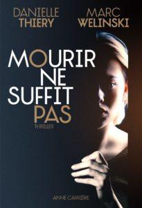 chronique du roman Mourir ne suffit pas de Danielle Thiery et Marc Welinski