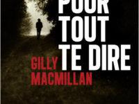 Pour tout te dire / Gilly MacMillan