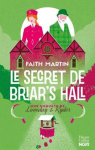 couverture du roman Le secret de Briar's hall de Faith Martin