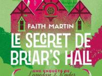 Le secret de Briar's Hall / Faith Martin