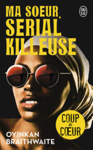 couverture poche du roman Ma soeur serial killeuse de Oyinkan Braithwaite