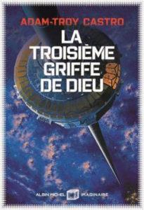 couverture du roman La troisième griffe de Dieu de Adam-Troy Castro