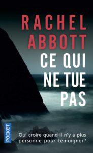 couverture du roman Ce qui ne tue pas de Rachel Abbott