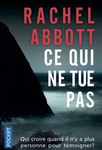 chronique du roman Ce qui ne tue pas de Rachel Abbott