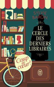 couverture du roman Le cercle des derniers libraires de Sylvie Baron