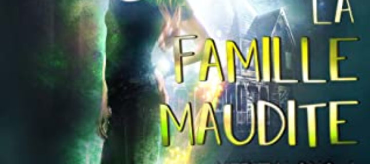 La famille maudite /Angie Fox