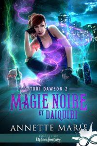 couverture du roman Magie noire et daïquiri de Annette Marie